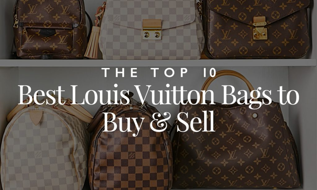 Top 10 Best Louis Vuitton Bags to Buy & Sell | Yoogi's Closet